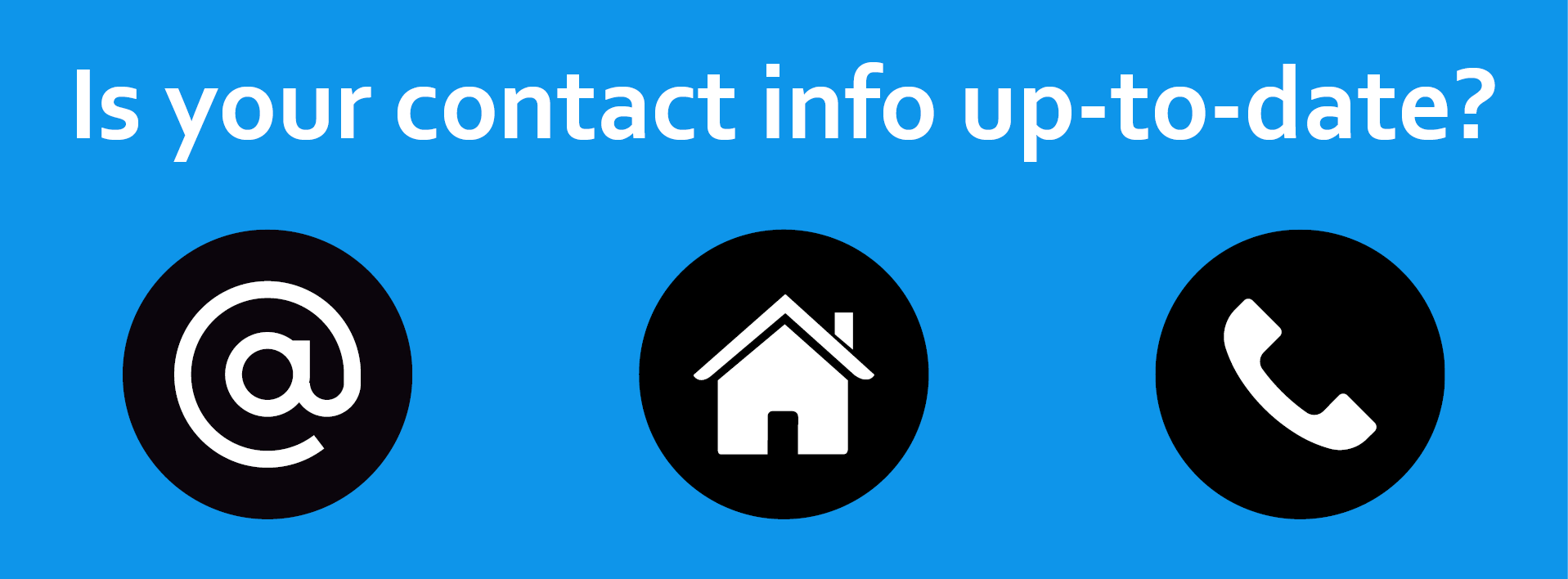 Is your contact info up-to-date?